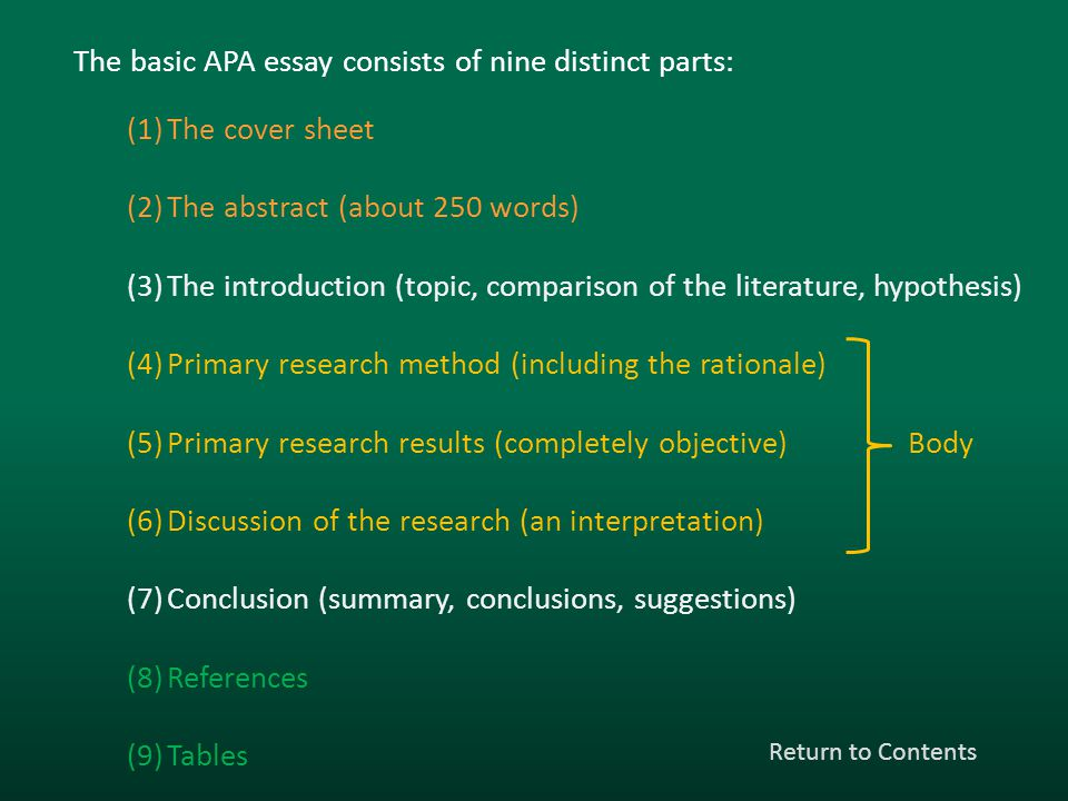 The basic APA essay consists of nine distinct parts: The cover sheet
