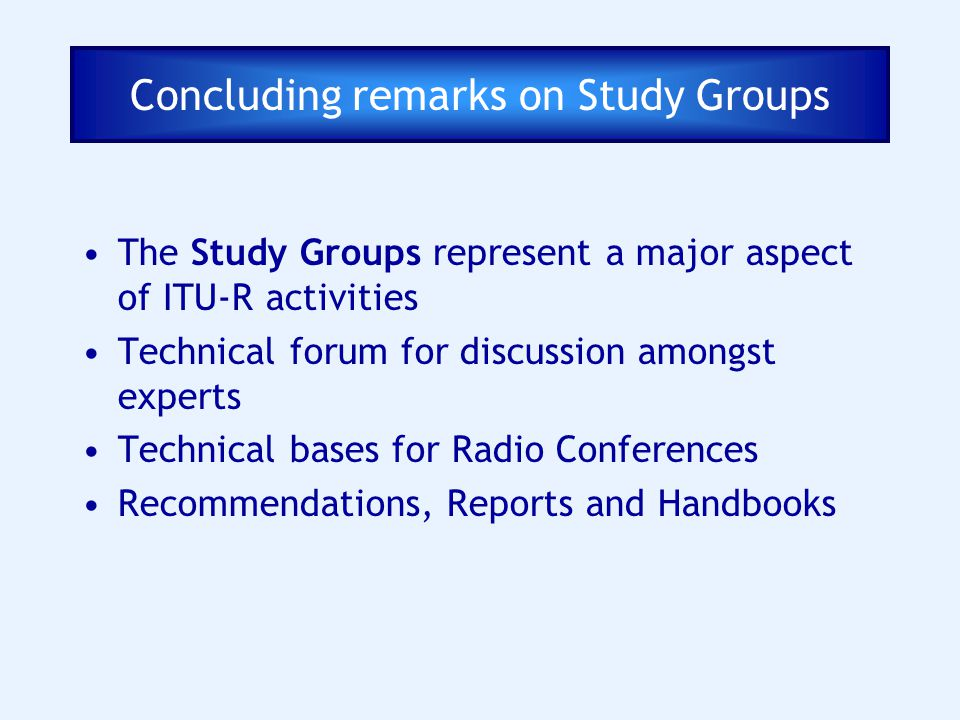 Concluding remarks on Study Groups