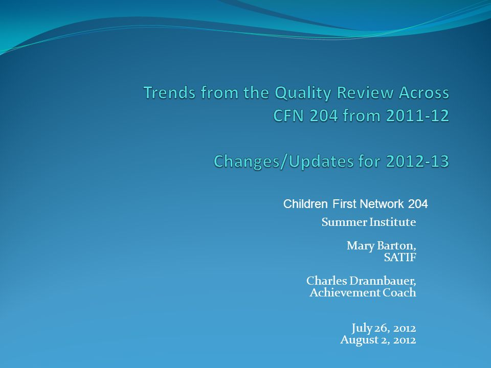 Trends from the Quality Review Across CFN 204 from 2011-12 Changes/Updates for 2012-13