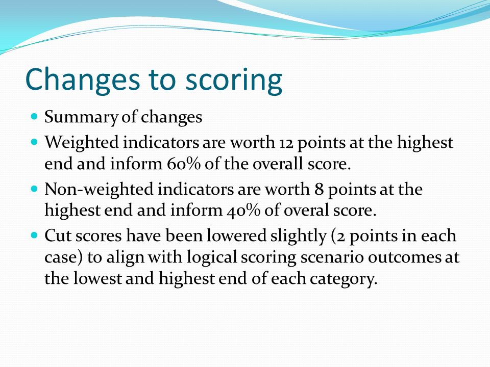Changes to scoring Summary of changes