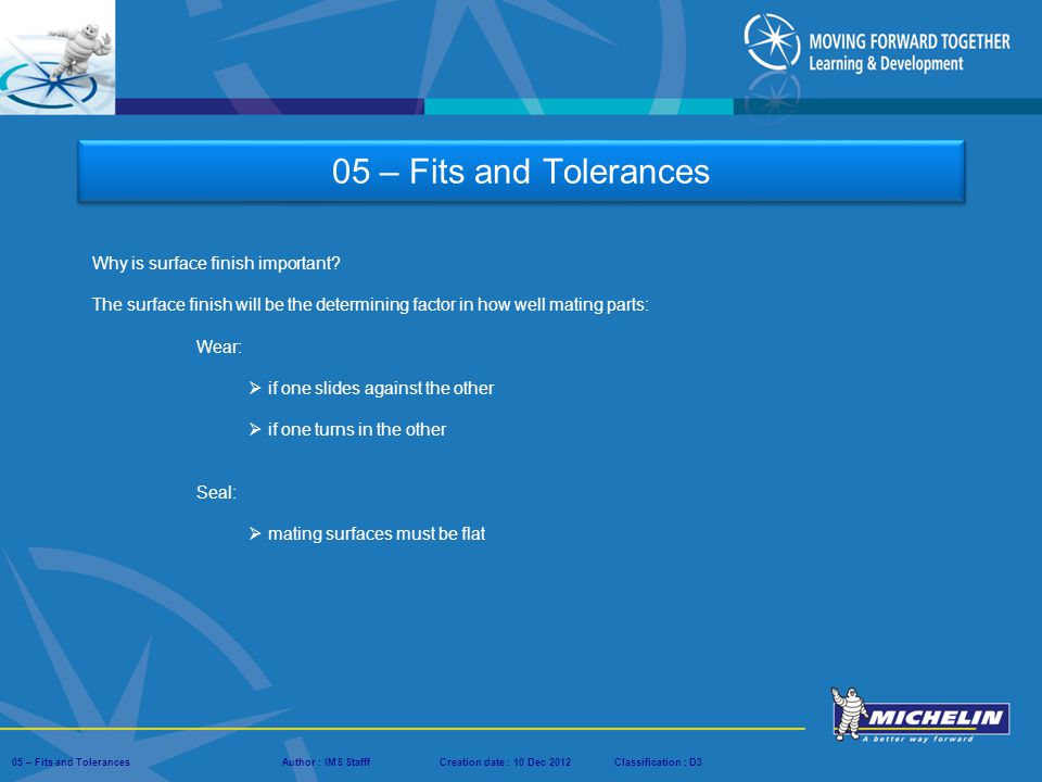 05 – Fits and Tolerances Why is surface finish important