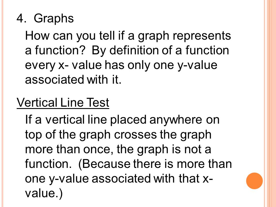 4. Graphs How can you tell if a graph represents a function