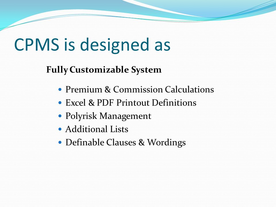 CPMS is designed as Fully Customizable System