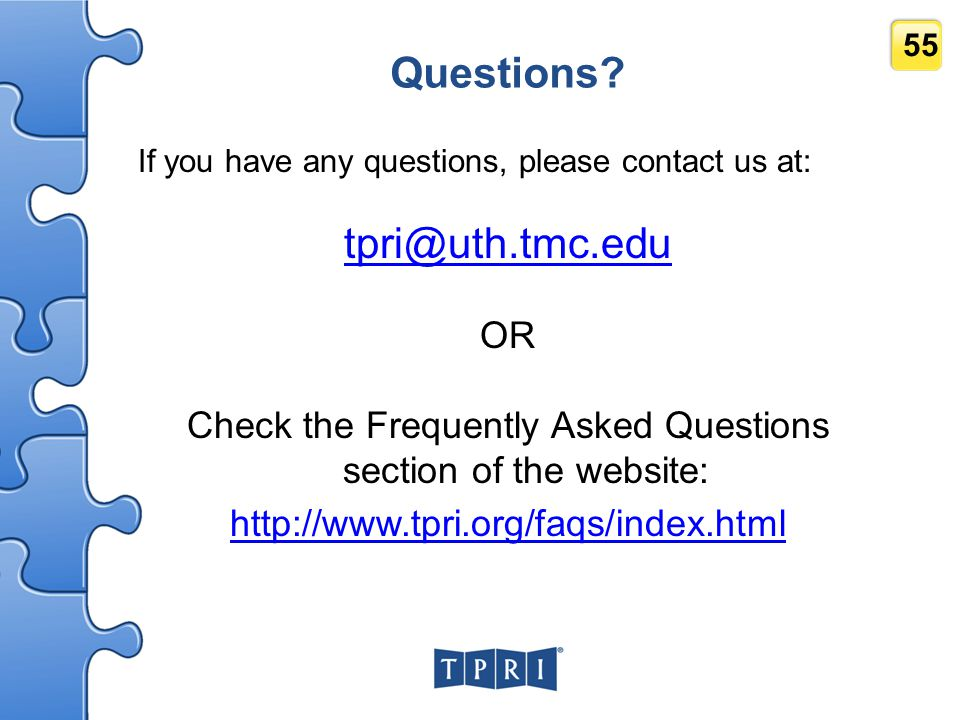 Check the Frequently Asked Questions section of the website: