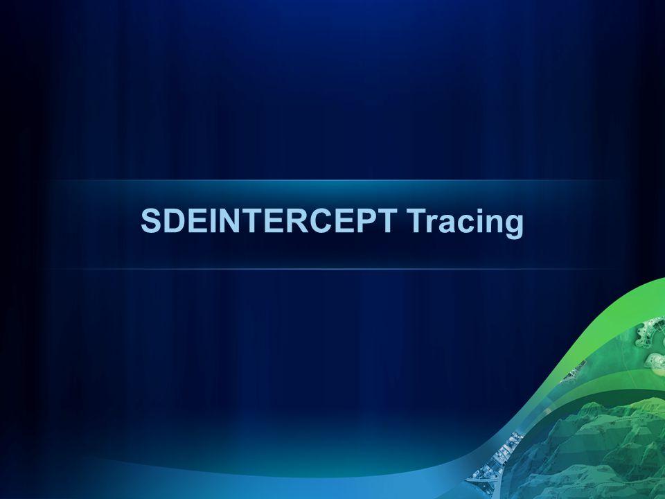 SDEINTERCEPT Tracing