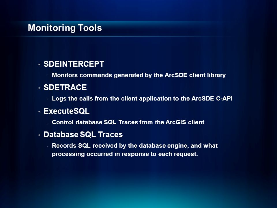 Monitoring Tools SDEINTERCEPT SDETRACE ExecuteSQL Database SQL Traces