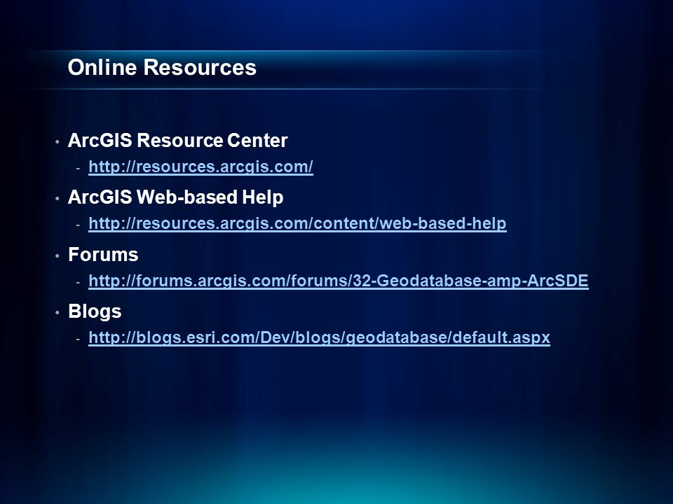 Online Resources ArcGIS Resource Center ArcGIS Web-based Help Forums