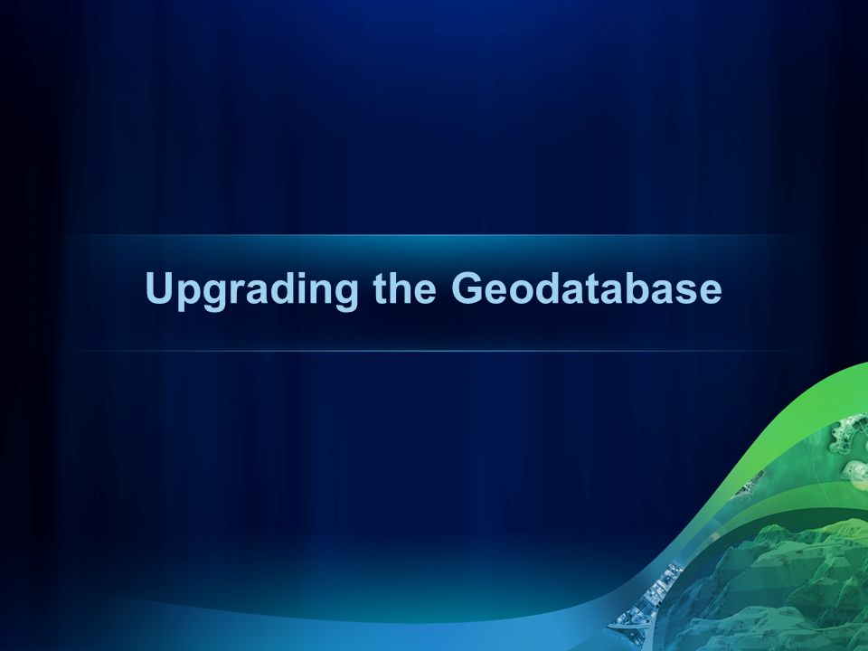 Upgrading the Geodatabase