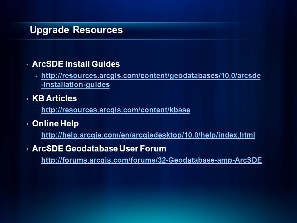 Upgrade Resources ArcSDE Install Guides KB Articles Online Help