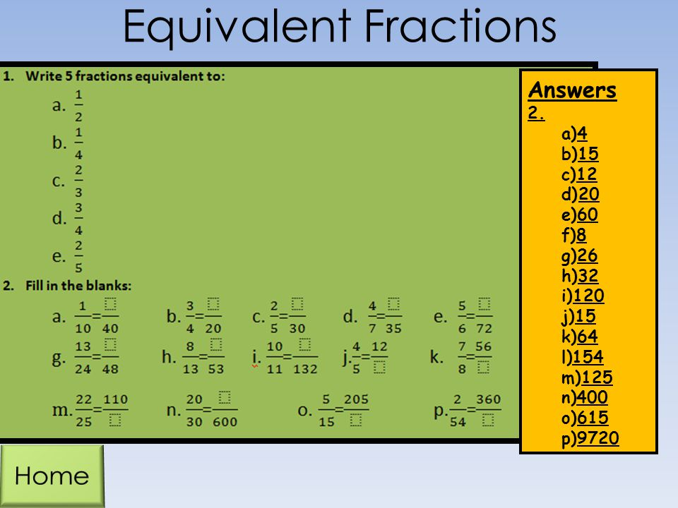 Equivalent Fractions Home Answers 2. 4 15 12 20 60 8 26 32 120 64 154