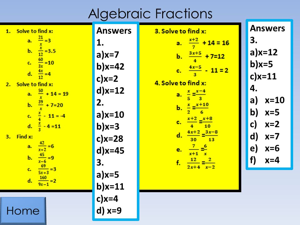 Algebraic Fractions Home Answers Answers a)x=12 a)x=7 b)x=5
