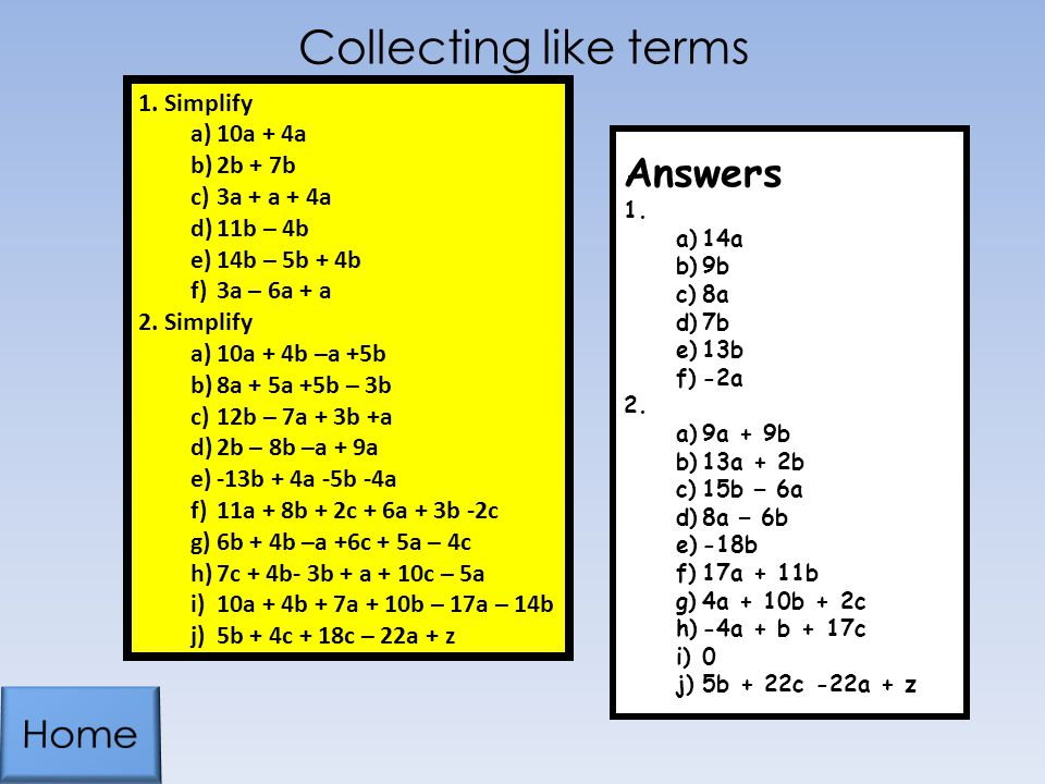 Collecting like terms Answers Home Simplify 10a + 4a 2b + 7b