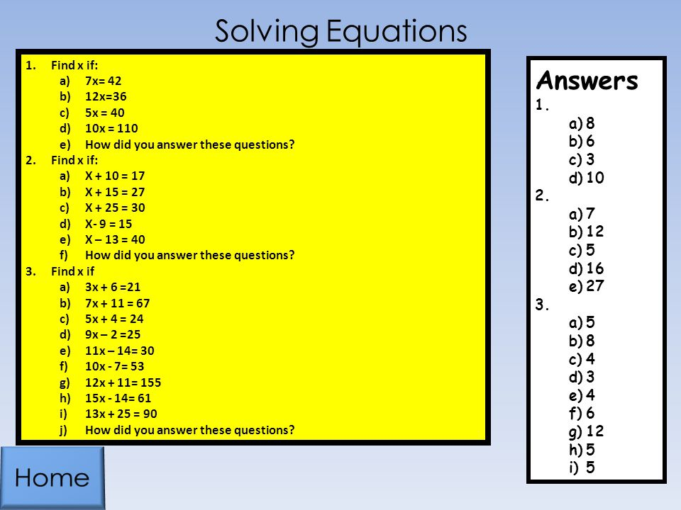 Solving Equations Answers Home 8 6 3 10 7 12 5 16 27 4 Find x if: