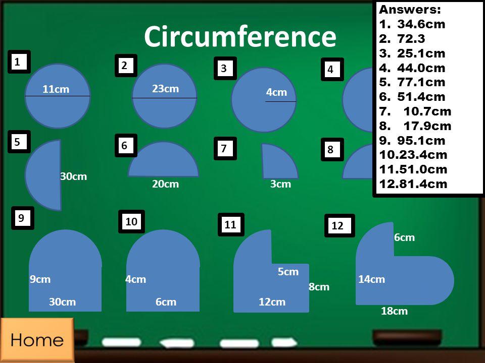 Circumference Home Answers: 34.6cm 72.3 25.1cm 44.0cm 77.1cm 51.4cm