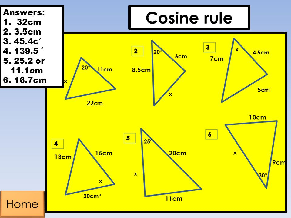 Cosine rule Home Answers: 32cm 3.5cm 45.4c˚ 139.5 ˚ 25.2 or 11.1cm