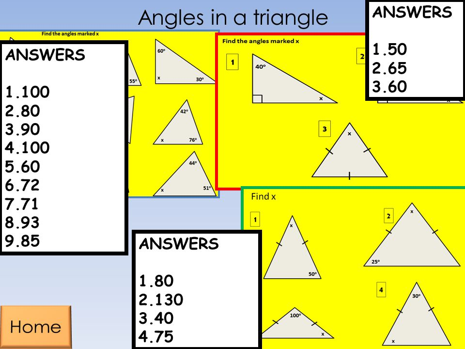 Angles in a triangle Home ANSWERS 50 65 60 ANSWERS 100 80 90 60 72 71
