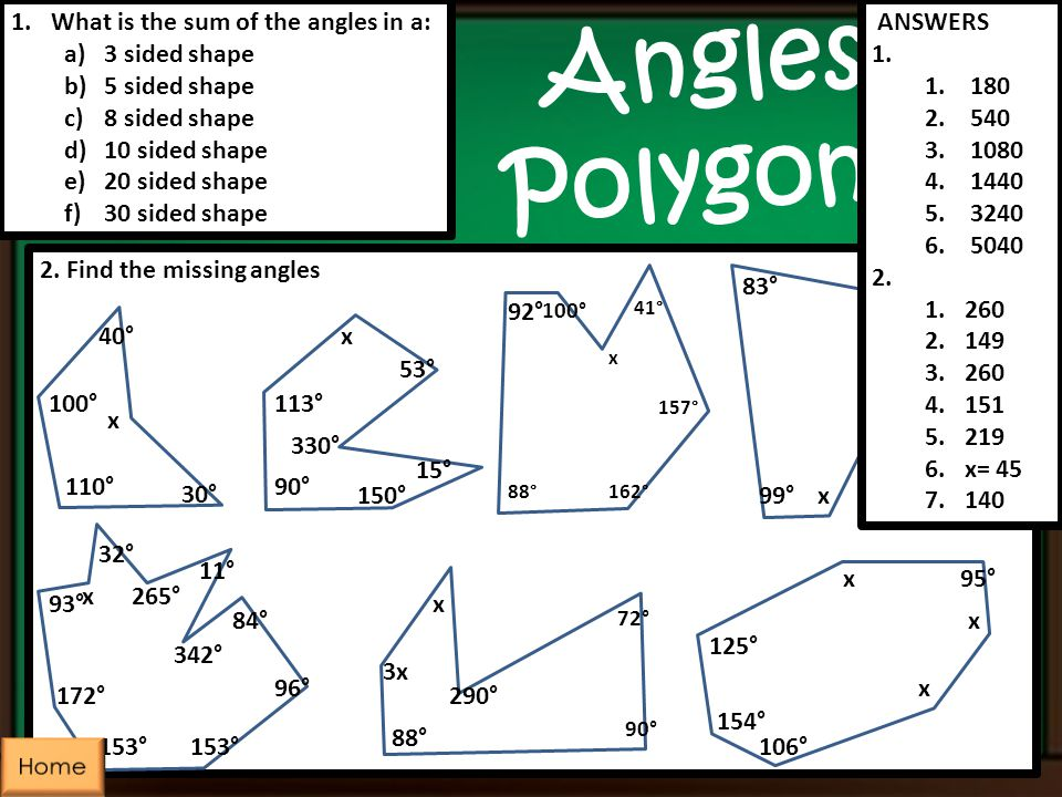 Angles in Polygons 1 What is the sum of the angles in a: 3 sided shape