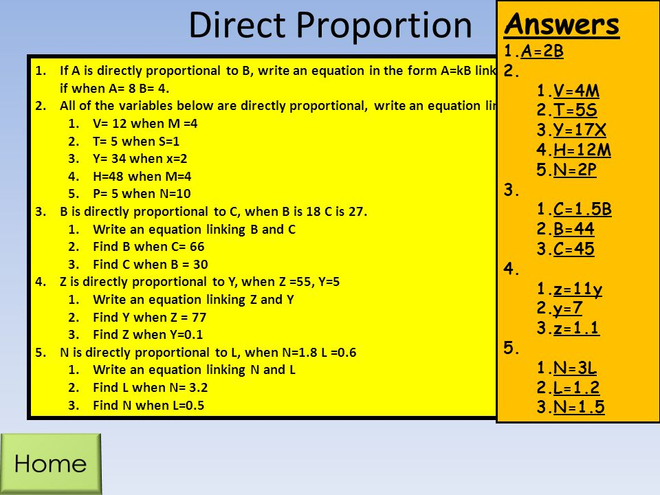Direct Proportion Answers Home A=2B V=4M T=5S Y=17X H=12M N=2P C=1.5B