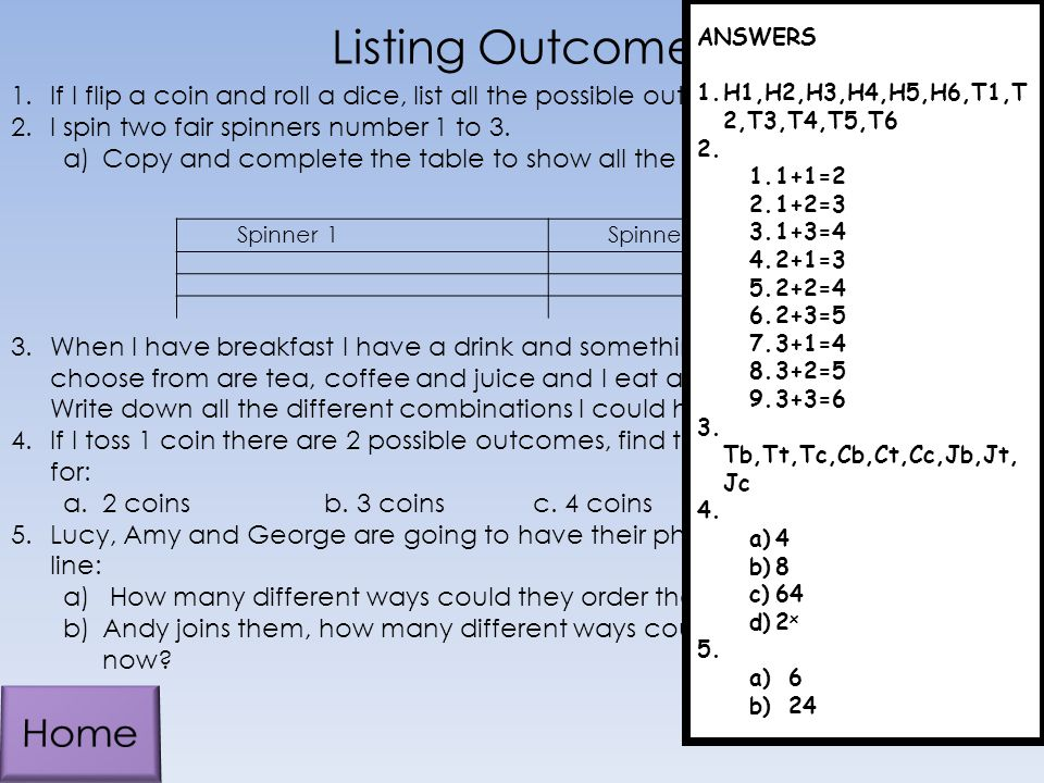 Listing Outcomes ANSWERS. H1,H2,H3,H4,H5,H6,T1,T2,T3,T4,T5,T6. 1+1=2. 1+2=3. 1+3=4. 2+1=3. 2+2=4.