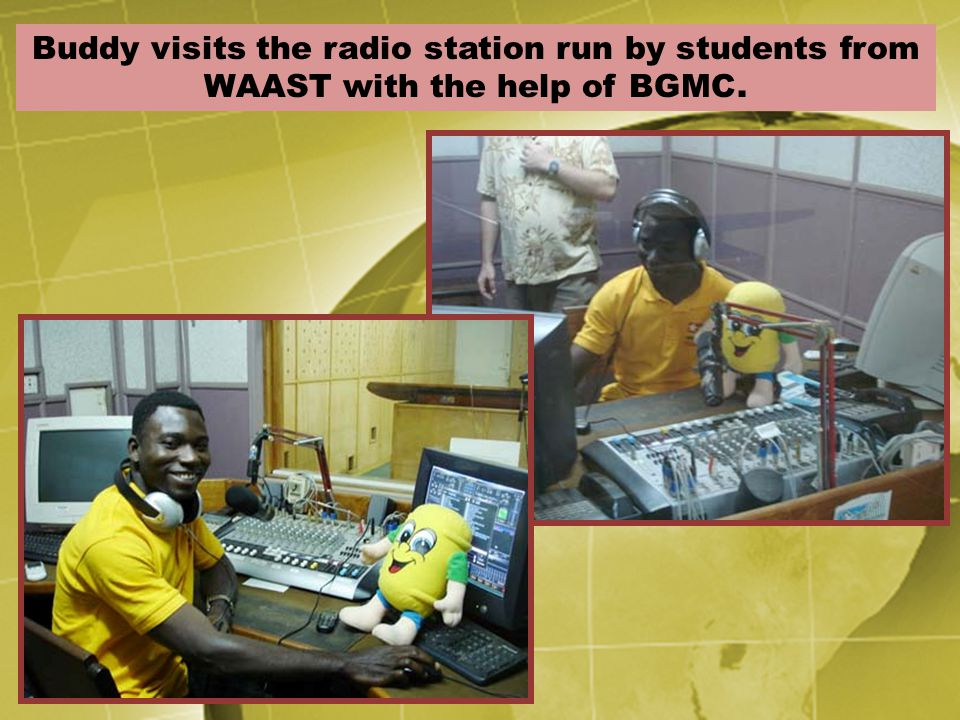 Buddy visits the radio station run by students from WAAST with the help of BGMC.