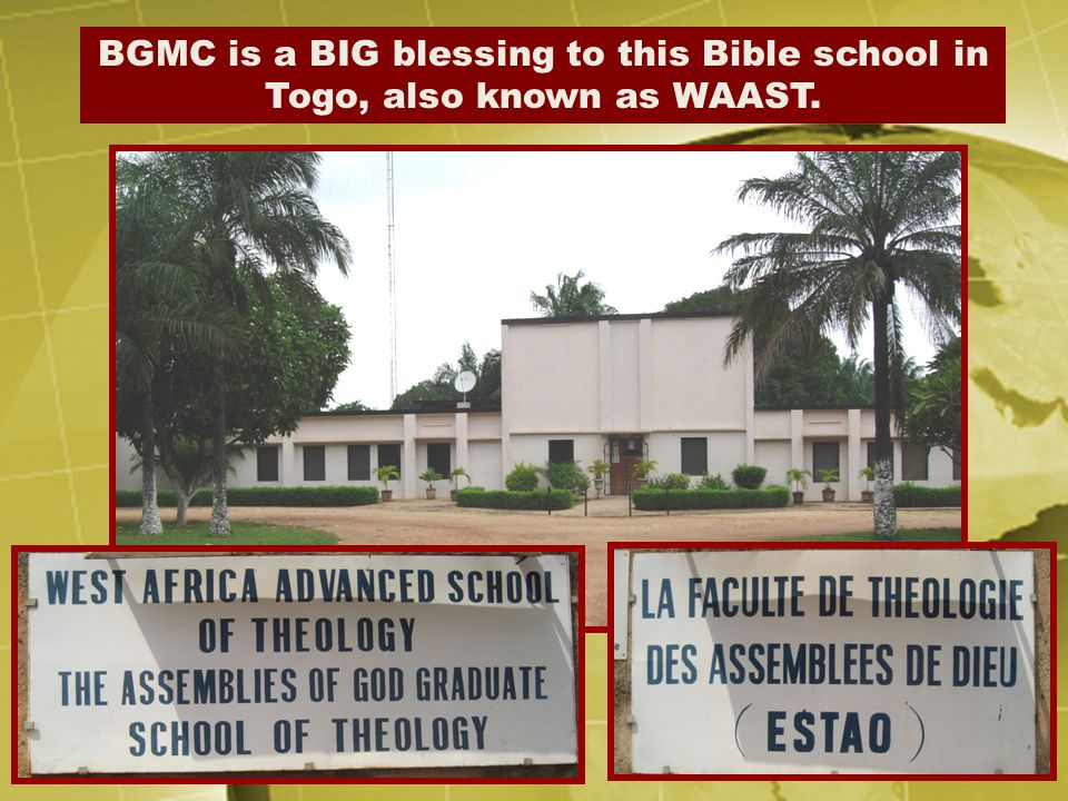 BGMC is a BIG blessing to this Bible school in Togo, also known as WAAST.
