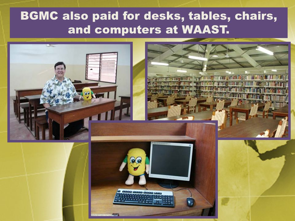 BGMC also paid for desks, tables, chairs, and computers at WAAST.