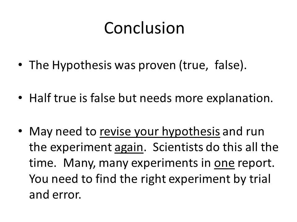 Conclusion The Hypothesis was proven (true, false).