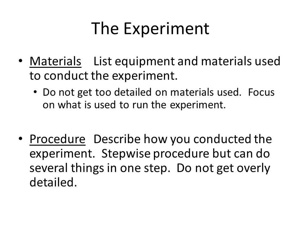 The Experiment Materials List equipment and materials used to conduct the experiment.