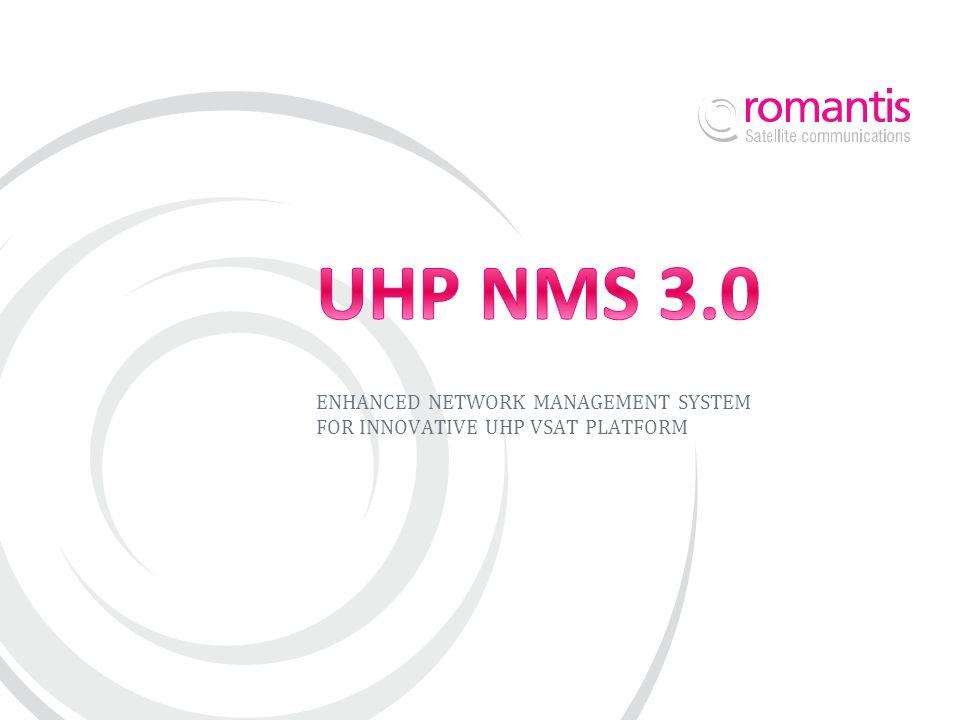 ENHANCED NETWORK MANAGEMENT SYSTEM FOR INNOVATIVE UHP VSAT PLATFORM
