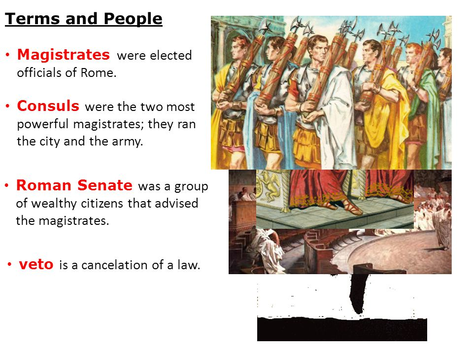 Magistrates were elected officials of Rome.