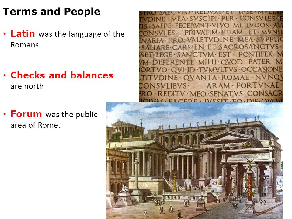 Latin was the language of the Romans.