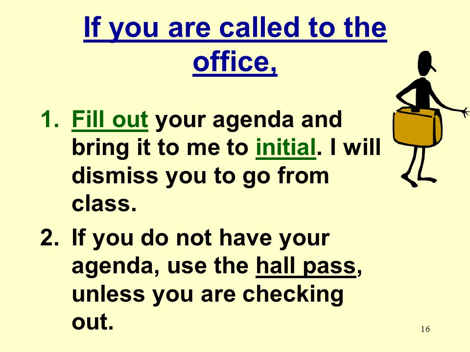 If you are called to the office,