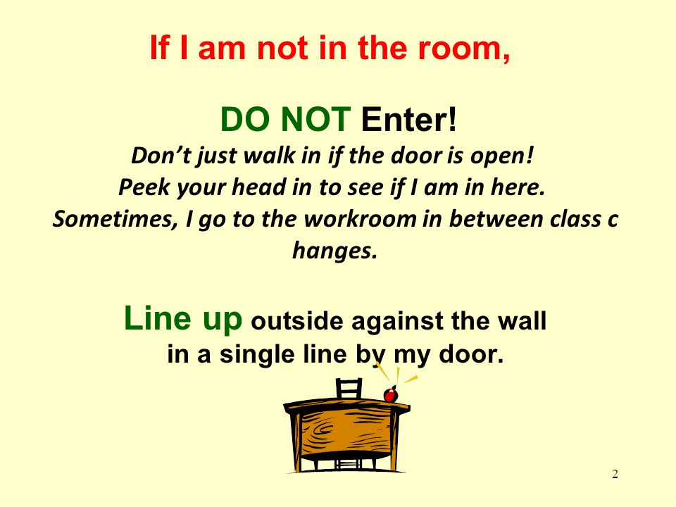 If I am not in the room, DO NOT Enter