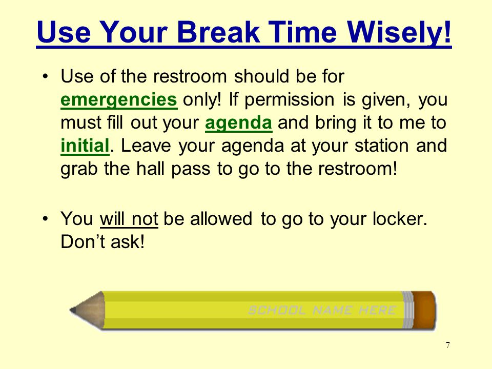 Use Your Break Time Wisely!