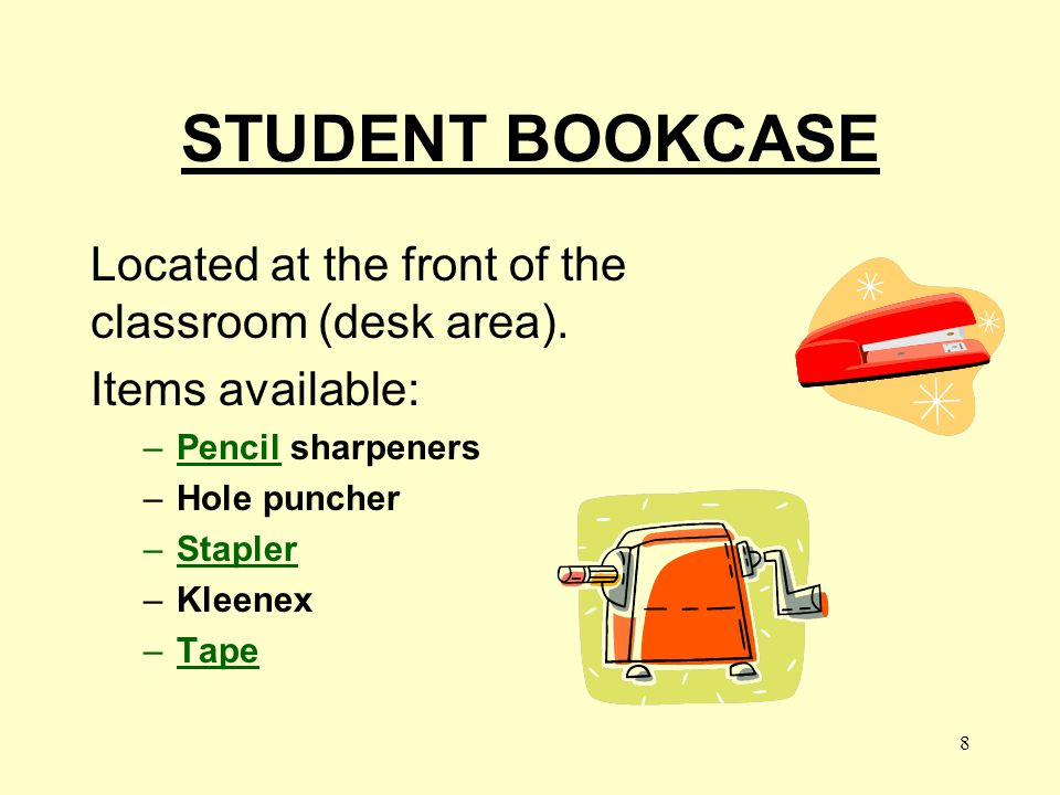STUDENT BOOKCASE Located at the front of the classroom (desk area).