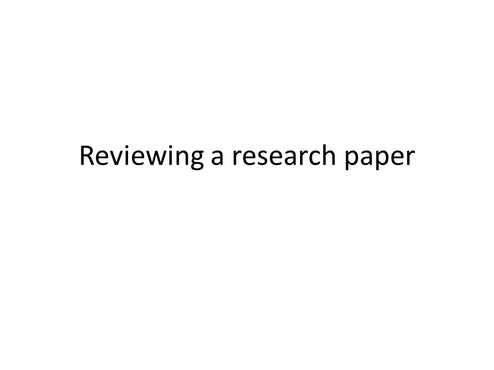 Reviewing a research paper