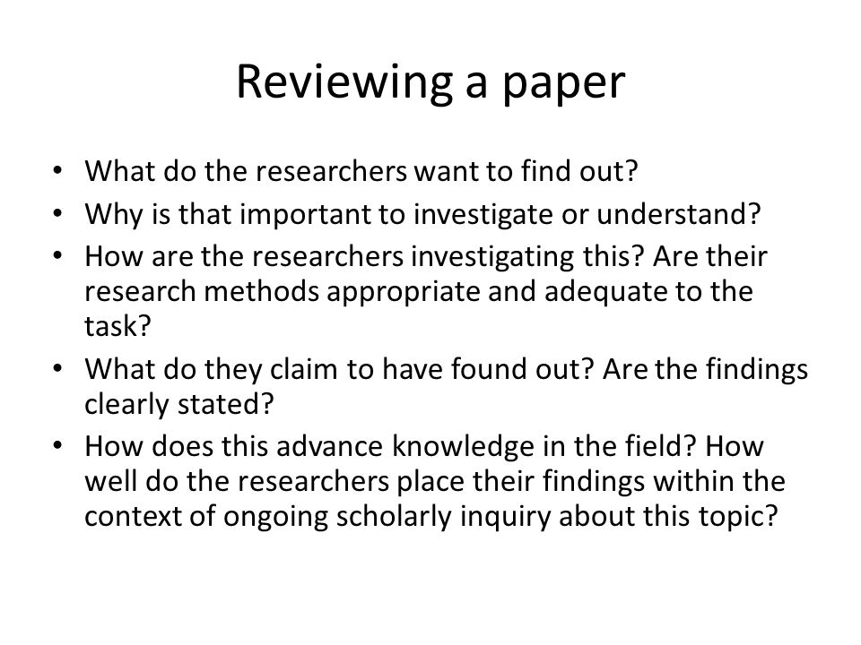 Reviewing a paper What do the researchers want to find out