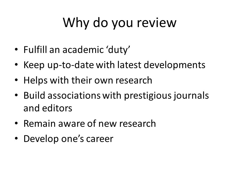 Why do you review Fulfill an academic 'duty'