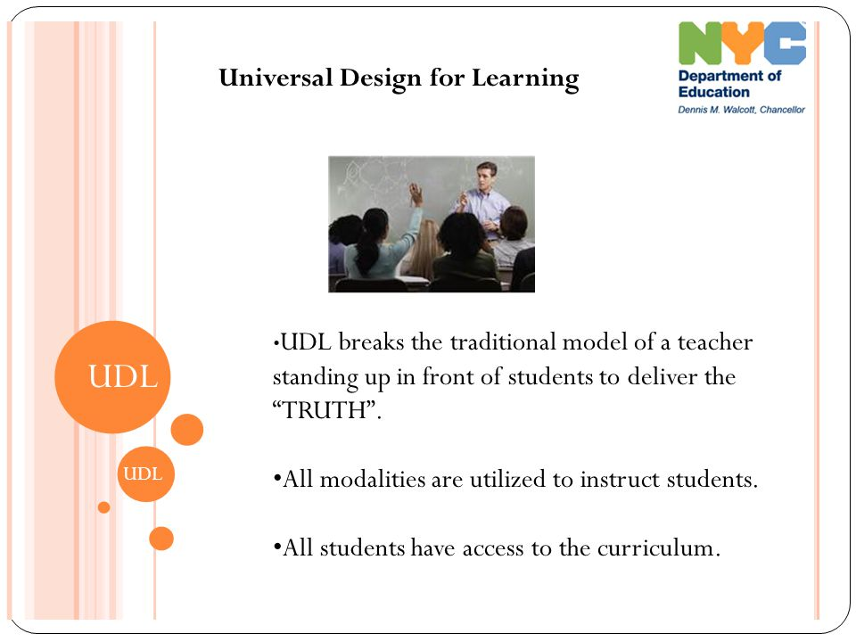 UDL •All modalities are utilized to instruct students.
