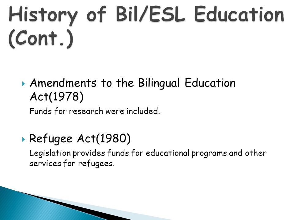 History of Bil/ESL Education (Cont.)