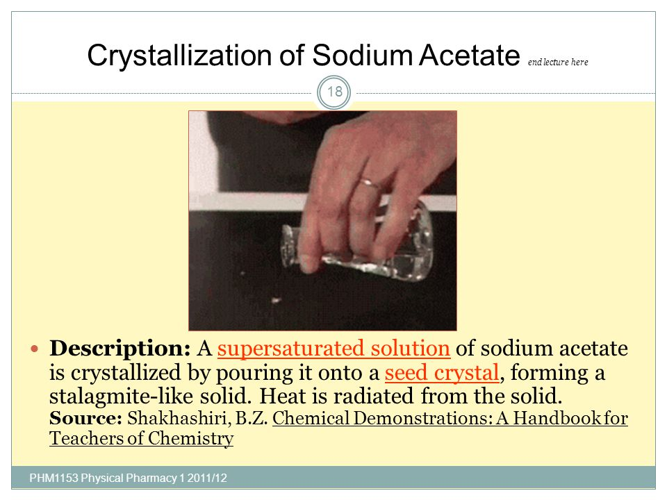 Crystallization of Sodium Acetate end lecture here