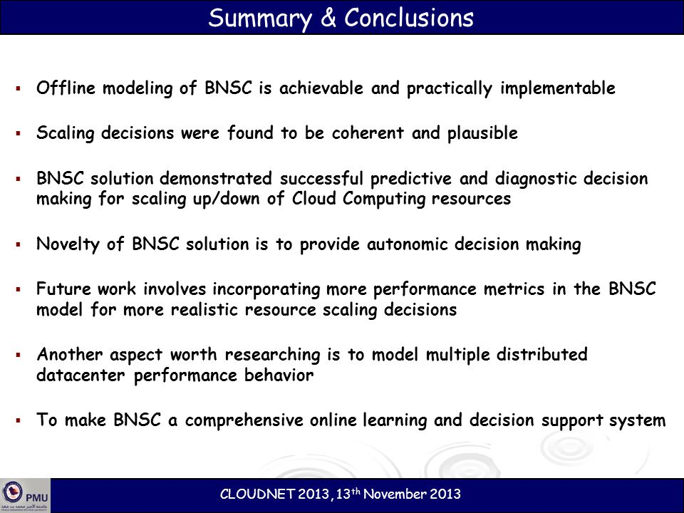 Summary & Conclusions Offline modeling of BNSC is achievable and practically implementable.