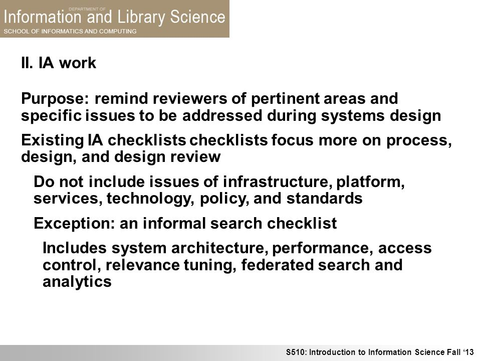 II. IA work Purpose: remind reviewers of pertinent areas and specific issues to be addressed during systems design.