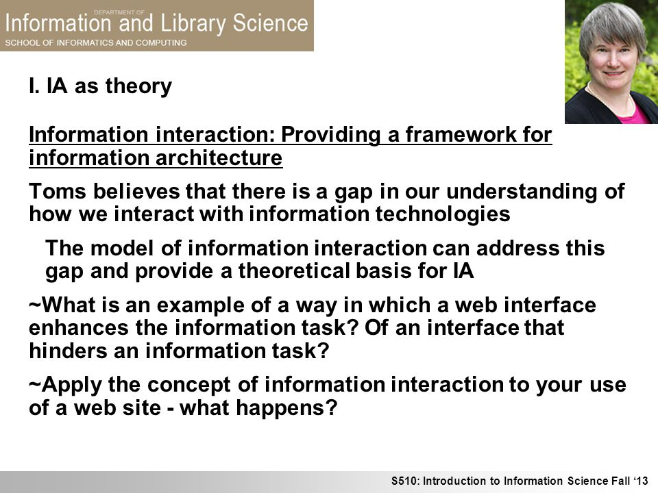 I. IA as theory Information interaction: Providing a framework for information architecture.
