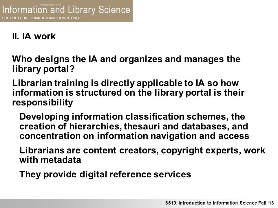 II. IA work Who designs the IA and organizes and manages the library portal