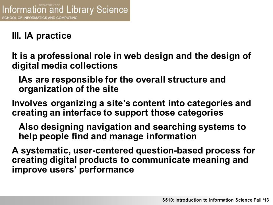 III. IA practice It is a professional role in web design and the design of digital media collections.