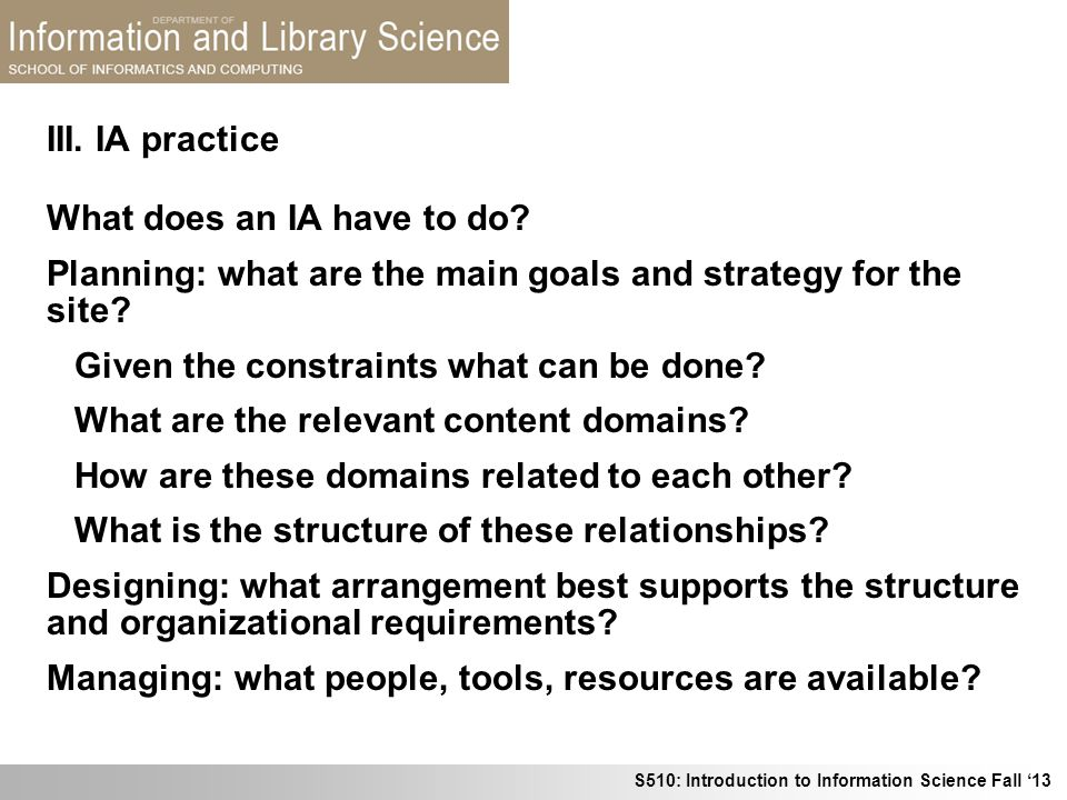 III. IA practice What does an IA have to do Planning: what are the main goals and strategy for the site