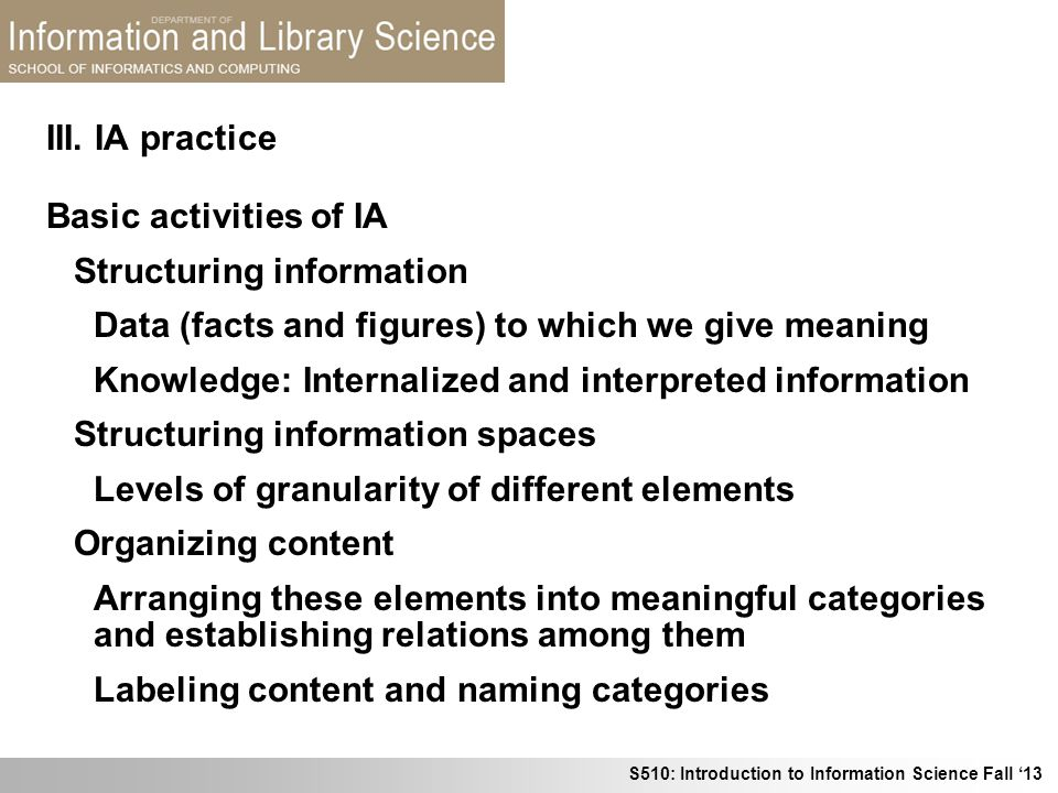 III. IA practice Basic activities of IA. Structuring information. Data (facts and figures) to which we give meaning.