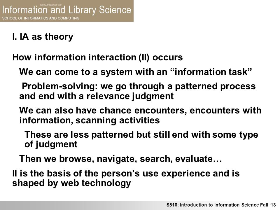 I. IA as theory How information interaction (II) occurs. We can come to a system with an information task