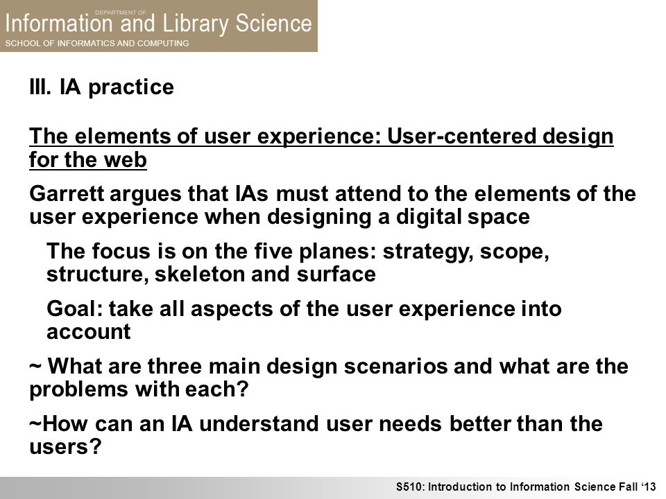 III. IA practice The elements of user experience: User-centered design for the web.